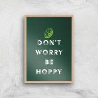 Don't Worry Be Hoppy Art Print - A3 - Wood Frame