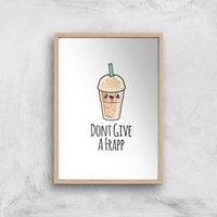 Don't Give A Frapp Art Print - A3 - Wood Frame