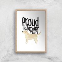 Proud Labrador Mum Art Print - A3 - Wood Frame