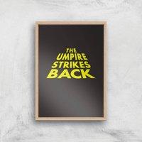 The Umpire Strikes Back Art Print - A3 - Wood Frame