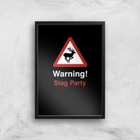Warning Stag Party Art Print - A4 - Black Frame