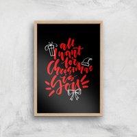 All I Want For Christmas Art Print - A3 - Wood Frame - Christmas Gifts