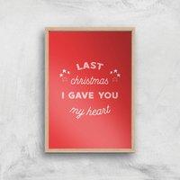 Last Christmas I Gave You My Heart Art Print - A3 - Wood Frame - Christmas Gifts