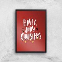 Have A Jolly Christmas Art Print - A4 - Black Frame - Christmas Gifts