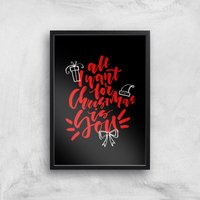 All I Want For Christmas Art Print - A4 - Black Frame - Christmas Gifts