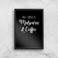 All I Need Is Mascara And Coffee Art Print - A4 - Black Frame - Makeup Gifts