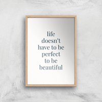 Life Doesn't Have To Be Perfect Giclee Art Print - A3 - Wooden Frame