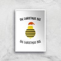 Oh Christmas Bee Oh Christmas Bee Art Print - A4 - White Frame - Christmas Gifts