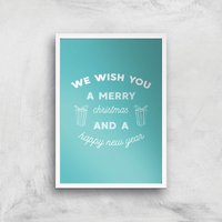 We Wish You A Merry Christmas And A Happy New Year Art Print - A4 - White Frame - Christmas Gifts