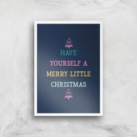 Have Yourself A Merry Little Christmas Art Print - A4 - White Frame - Christmas Gifts