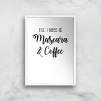 All I Need Is Mascara And Coffee Art Print - A4 - White Frame - Makeup Gifts