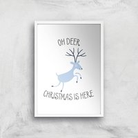 Oh Deer Christmas Is Here Art Print - A4 - White Frame - Christmas Gifts