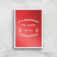 It's Beginning To Look A Lot Like Christmas Art Print - A4 - White Frame - Christmas Gifts