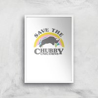 Save The Chubby Unicorns Art Print - A4 - White Frame