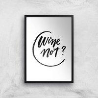 PlanetA444 Wine Not? Art Print - A4 - Black Frame - Alcohol Gifts