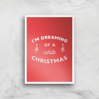 I'm Dreaming Of A White Christmas Art Print - A4 - White Frame - Christmas Gifts