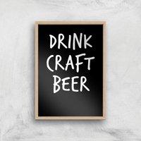 Drink Craft Beer Art Print - A4 - Wood Frame