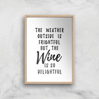 Wine Is So Delightful Art Print - A4 - Wood Frame - Alcohol Gifts