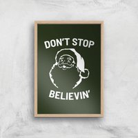 Don't Stop Believin' Art Print - A4 - Wood Frame