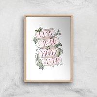 Less To-Do More Ta-Da Art Print - A4 - Wood Frame