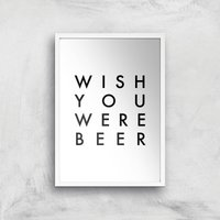 PlanetA444 Wish You Were Beer Art Print - A4 - White Frame - Beer Gifts