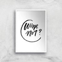 PlanetA444 Wine Not? Art Print - A4 - White Frame