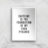 PlanetA444 Caffeine Is The Foundation Of My Food Pyramid Art Print - A4 - White Frame - Makeup Gifts