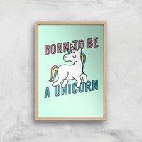 Born To Be A Unicorn Art Print - A4 - Wood Frame