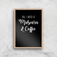 All I Need Is Mascara And Coffee Art Print - A4 - Wood Frame - Makeup Gifts
