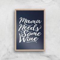 Mama Needs Some Wine Art Print - A4 - Wood Frame - Alcohol Gifts