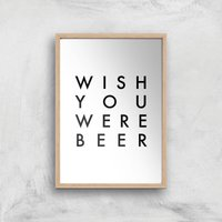 PlanetA444 Wish You Were Beer Art Print - A4 - Wood Frame - Beer Gifts