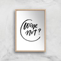 PlanetA444 Wine Not? Art Print - A4 - Wood Frame - Alcohol Gifts