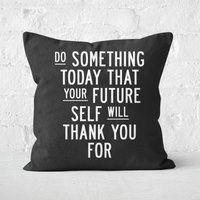 The Motivated Type Do Something Today Square Cushion - 60x60cm - Soft Touch