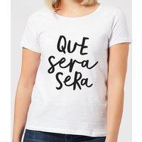 The Motivated Type Que Sera Sera Women's T-Shirt - White - M - White
