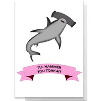 I'll Hammer You Tonight Greetings Card - Large Card