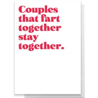 Couples That Fart Together Stay Together Greetings Card - Giant Card