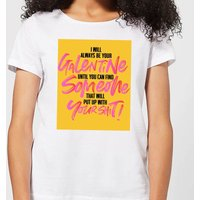 Always Be Your Galentine Women's T-Shirt - White - 5XL - White
