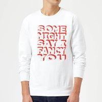 Some Might Say I Fancy You Sweatshirt - White - XXL - White