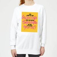Always Be Your Galentine Women's Sweatshirt - White - M - White