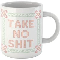 Take No Shit Mug - Mug Gifts