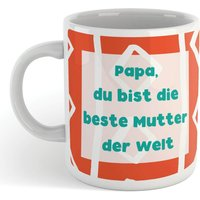 Papa, Du Bist Die Bester Mutter Der Welt Mug - Mug Gifts