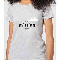 I'm Missing You Women's T-Shirt - Grey - L - Grey