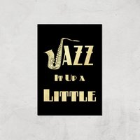 Jazz It Up A Little Giclee Art Print - A2 - Print Only