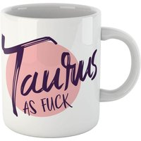 Taurus As Fuck Mug - Mug Gifts