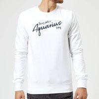 Being Such A Aquarius Today Sweatshirt - White - S - White