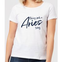 Being Such A Aries Today Women's T-Shirt - White - XXL - White - Clothes Gifts