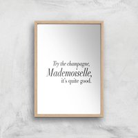 Try The Champagne, Mademoiselle Giclee Art Print - A4 - Wooden Frame - Alcohol Gifts