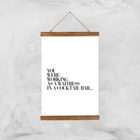 You Were Working As A Waitress In A Cocktail Bar ... Giclee Art Print - A3 - Wooden Hanger - Alcohol Gifts