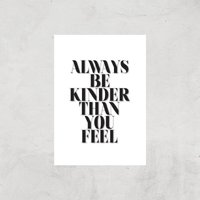 Always Be Kinder Than You Feel Giclee Art Print - A4 - Print Only