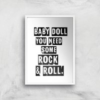 Baby Doll You Need Some Rock & Roll Giclee Art Print - A4 - White Frame - White Gifts